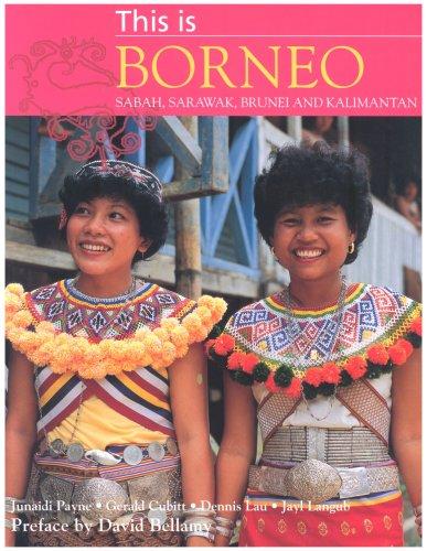This Is Borneo, Sabah, Sarawak, Brunei and Kalimantan