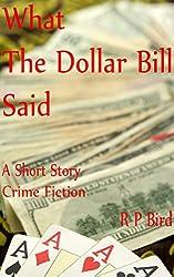 What The Dollar Bill Said