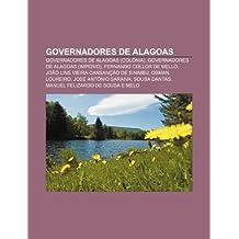 Governadores de Alagoas: Governadores de Alagoas (Colônia), Governadores de Alagoas (Império), Fernando Collor de Mello