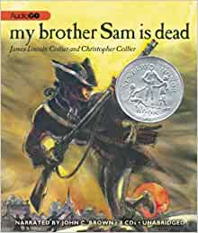 a summary of my brother sam is dead by james and christopher collier See all books authored by james lincoln collier, including my brother sam is dead, and jump ship to freedom, and more on thriftbookscom  looking for books by james lincoln collier see all books authored by james lincoln collier, including my brother sam is dead, and jump ship to freedom, and more on thriftbookscom  christopher.