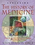 img - for By John Hudson Tiner - Exploring The History of Medicine (9/15/01) book / textbook / text book