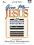 Give Me Jesus, Marilyn Thompson, 0834196174