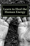 Learn to Heal The Human Energy (Tapestry Teaching Book 1)