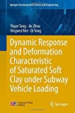img - for Dynamic Response and Deformation Characteristic of Saturated Soft Clay under Subway Vehicle Loading (Springer Environmental Science and Engineering) by Yiqun Tang (2014-01-09) book / textbook / text book