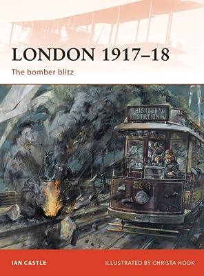 London 1917–18: The bomber blitz (Campaign Book 227)