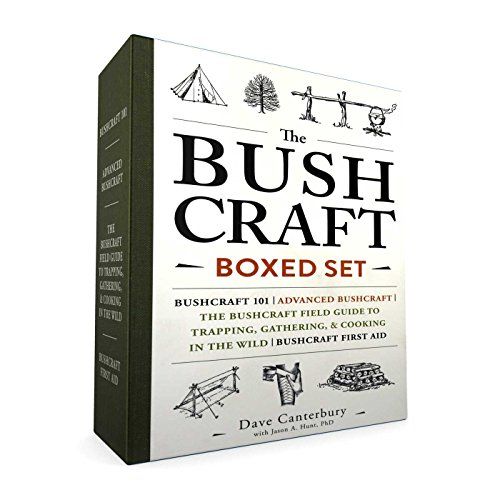 The Bushcraft Boxed Set: Bushcraft 101; Advanced Bushcraft; The Bushcraft Field Guide to Trapping, Gathering, Cooking in the Wild; Bushcraft First Aid by Dave Canterbury, Ph.D. Jason A. Hunt