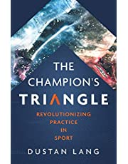 The Champion's Triangle: Revolutionizing Practice in Sport