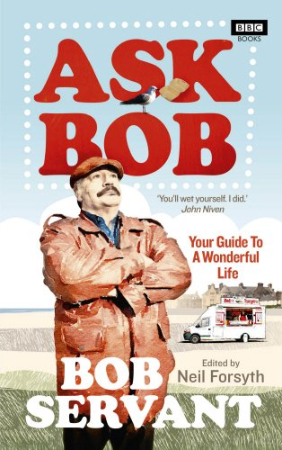 Ask Bob: Your Guide to A Wonderful Life by BBC Books