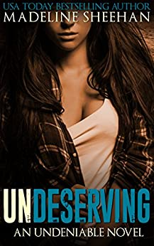 Undeserving (Undeniable Book 5) by [Sheehan, Madeline]