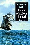 Deux officiers du roi: Une aventure de Richard Bolitho (Littérature étrangère)