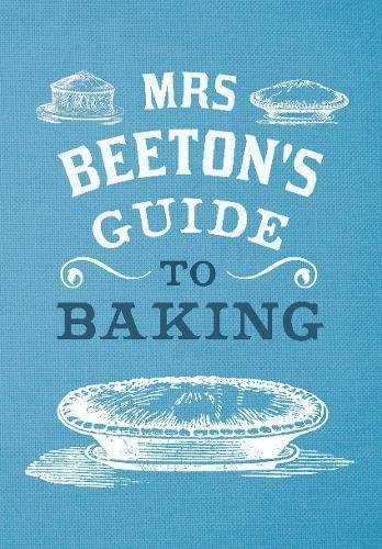 Mrs Beetons Cookery Book - Mrs Beeton's Guide to Baking