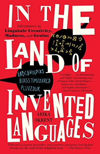 In the Land of Invented Languages: Adventures in Linguistic Creativity, Madness, and Genius by Brand: Spiegel Grau