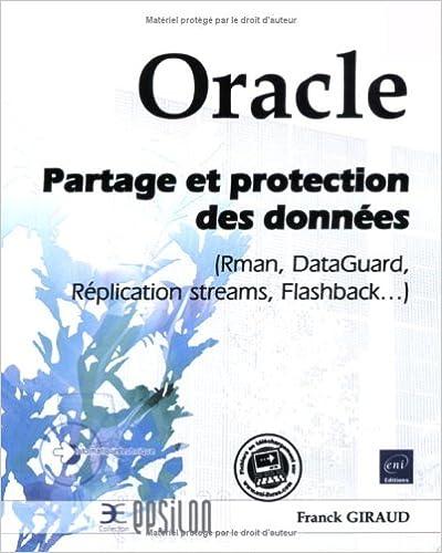 En ligne téléchargement gratuit Oracle - Partage et Protection des Donnees (Rman, Dataguard, Replication Streams, Flashback...) pdf