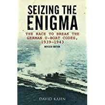 Seizing the Enigma: The Race to Break the German U-Boat Codes, 1939–1945, Revised Edition