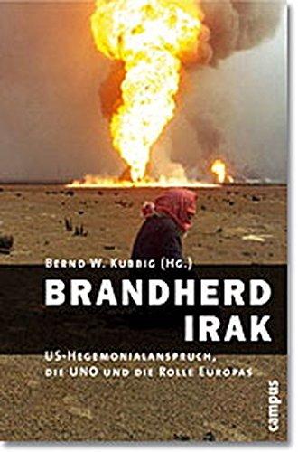 Brandherd Irak: US-Hegemonieanspruch, die UNO und die Rolle Europas