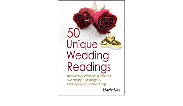 50 Unique Wedding Readings Including Poems Blessings And Non Religious EBook Marie Kay Amazonau Kindle Store