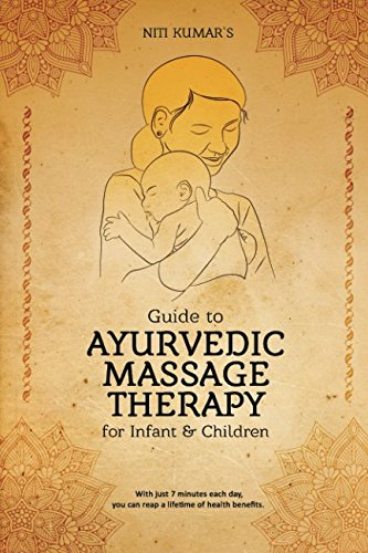 Guide to Ayurvedic Massage Therapy for Infants & Children ()