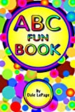 ABC fun Book, Dale LePage, 1450509975