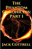 img - for The Phantom Chronicles: Part 1 (Volume 1) book / textbook / text book