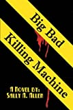 Big Bad Killing MacHine, Sally A. Allen, 1483677176