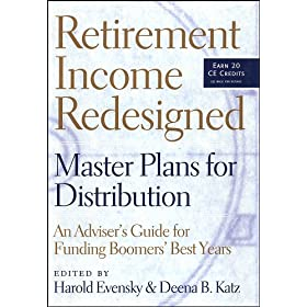 Retirement Income Redesigned: Master Plans for Distribution -- An Adviser's Guide for Funding Boomers' Best Years (Bloomberg Financial)