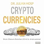 Cryptocurrencies simply explained: Bitcoin, Ethereum, Blockchain, ICOs, Decentralization, Mining & Co. | Julian Hosp