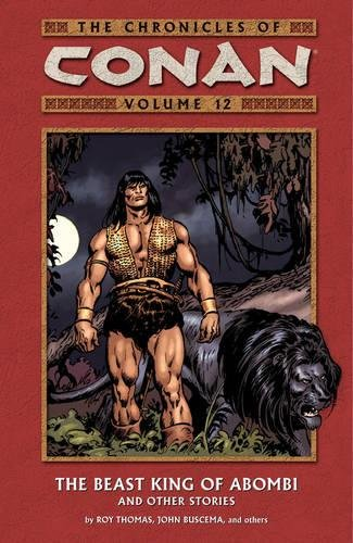 The Chronicles of Conan, Vol. 12: The Beast King of Abombi and Other Stories (v. 12)
