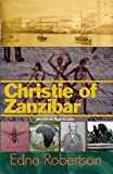 img - for Christie of Zanzibar by Edna Robertson (2010-10-01) book / textbook / text book