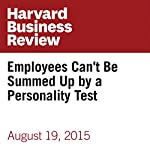 Employees Can't Be Summed Up by a Personality Test | Peter Bregman