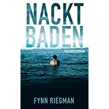 Nacktbaden: Jugendroman (German Edition)