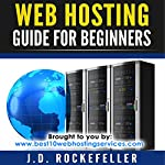 Web Hosting Guide for Beginners | J. D. Rockefeller