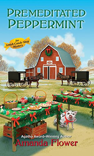 Premeditated Peppermint (An Amish Candy Shop Mystery Book 3)