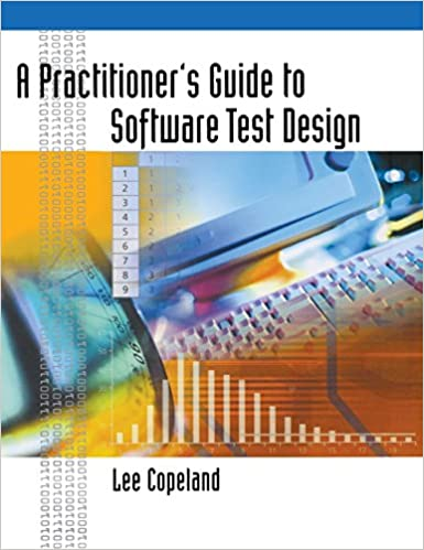 A practitioners guide to software test design lee copeland a practitioners guide to software test design lee copeland 9781580537919 amazon books fandeluxe Choice Image
