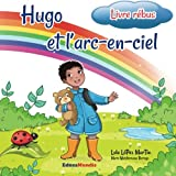 Hugo et l'arc-en-ciel (livre rébus)