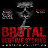 Brutal Bedtime Stories: A Supernatural Horror Story Collection
