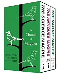 A Charm of Magpies: A Box Set Containing the Science Magpie, the Antiques Magpie and the Nature Magpie