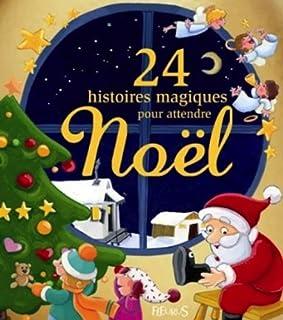 24 histoires magiques pour attendre Noël,