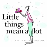 Little Things Mean a Lot, Helen Exley, 1905130740