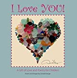 I Love You! - A Gift of Love and Poetry For Children
