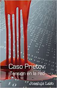 Caso Prietov: Tensión en la red (Spanish Edition