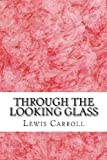 Through the Looking Glass, Lewis Carroll, 1484161289