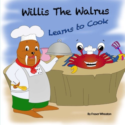 Willis The Walrus Learns to Cook ebook