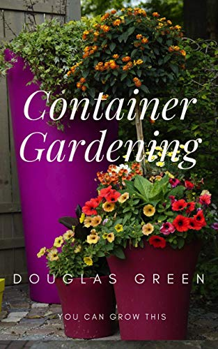 Container Gardening (Landscaping Book 5)