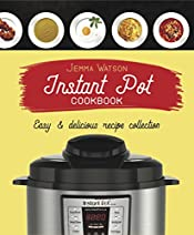 Instant Pot Cookbook: The Most Delicious Recipe Collection Anyone Easily Can Cook