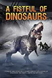 img - for A Fistful of Dinosaurs book / textbook / text book