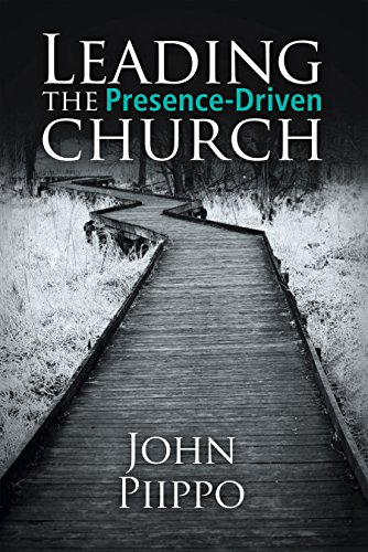 Leading the Presence-Driven Church by [Piippo, John]