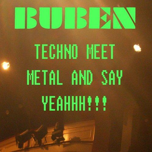 (Techno meet metal and say yeahhh!!!)