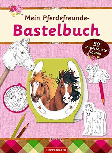 Mein Pferdefreunde-Bastelbuch: 50 vorgestanzte Figuren zum Ausmalen