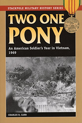 Two One Pony: An American Soldier's Year in Vietnam, 1969 (Stackpole Military History Series)