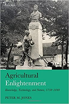 Book Agricultural Enlightenment: Knowledge, Technology, and Nature, 1750-1840